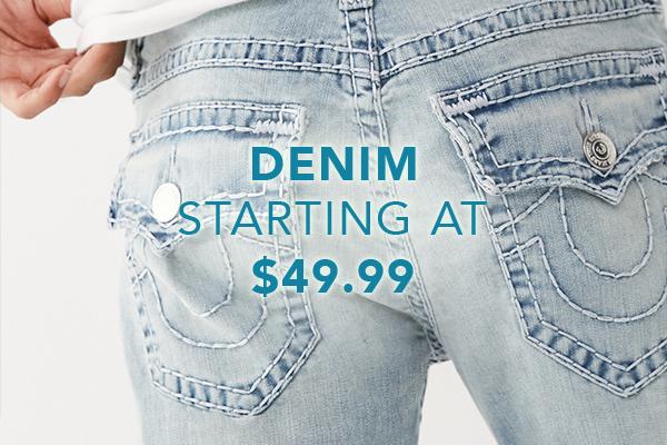 Denim starting at $49.99