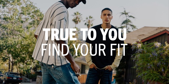 True to You. Find Your Fit.