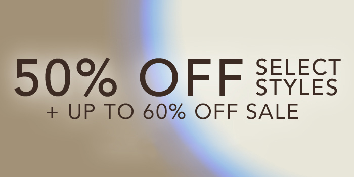 50% off select styles plus up to 60% off sale.