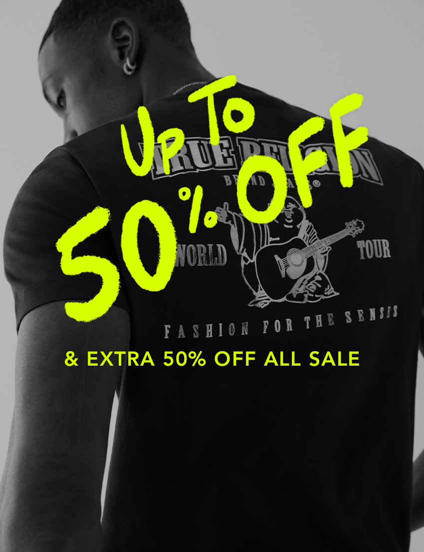 Up to 50% Off and extra 50% off all sale.