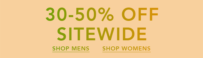 30-50% off sitewide.