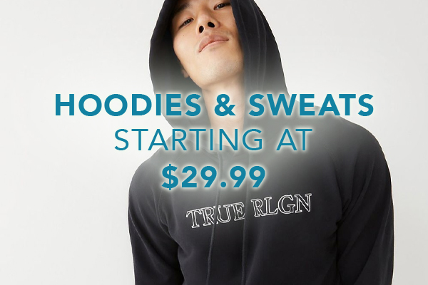 Hoodies and sweats starting at $29.99