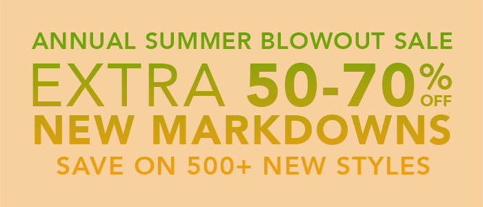 Extra 50 to 70% off markdowns.
