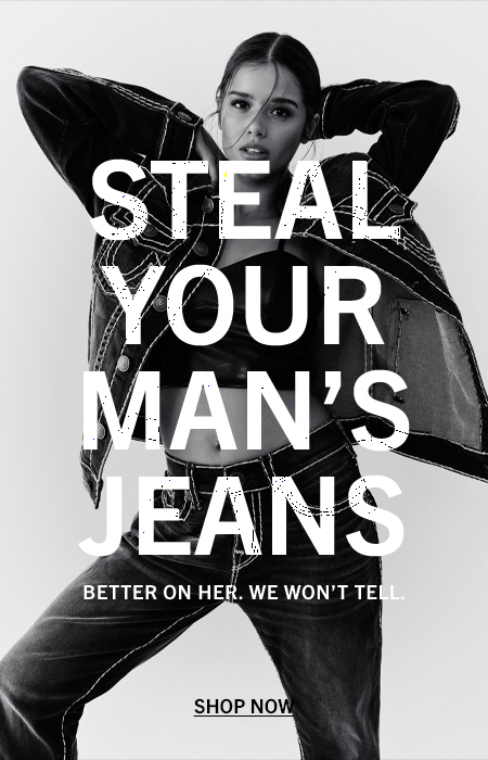 Steal Your Man's Jeans. Better on her. We wont Tell.