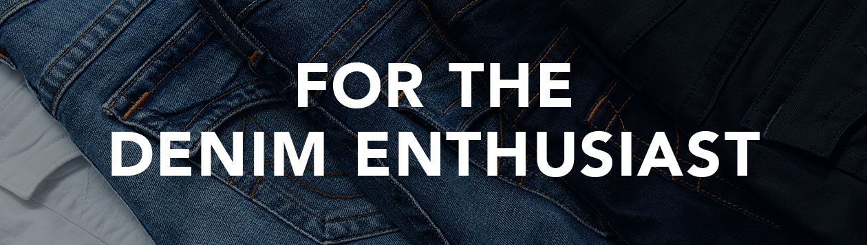 Gifts For Him - Denim Enthusiast