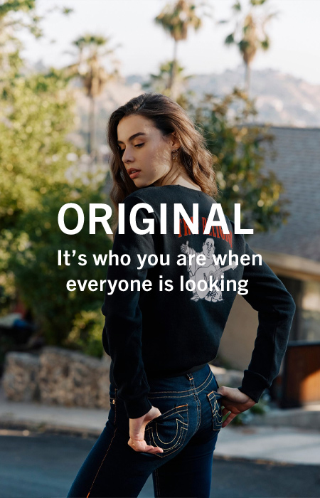 Original. It's who you are when everyone is looking.